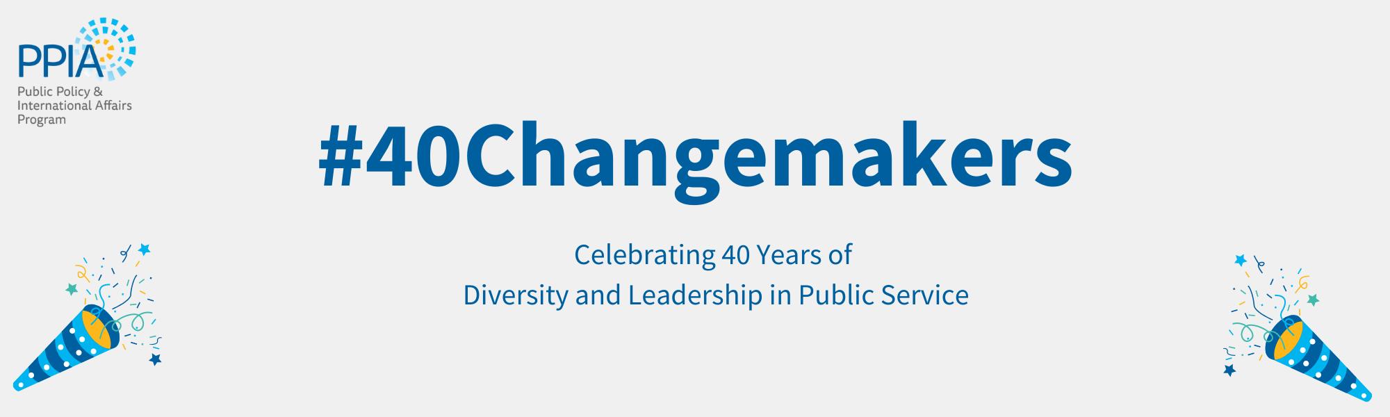 Celebrating 40 Years: 40 Changemakers Alumni Profiles